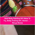 Bold Body Painting Art Ideas To Try, Body Training Art, Women ... - Merys Stores