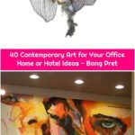 40 Contemporary Art for Your Office Home or Hotel Ideas - Bong Pret