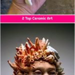 2 Top Ceramic Art