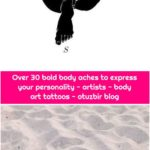Over 30 bold body aches to express your personality - artists - body art tattoos - otuzbir blog