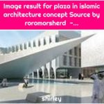 Image result for plaza in islamic architecture concept Source by roromorsherd -...