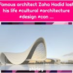 Famous architect Zaha Hadid lost his life #cultural #architecture #design #con ...