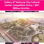 Gallery of Taichung City Cultural Center Competition Entry / BAT (Bilbao Archite...