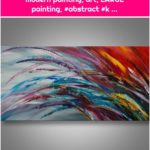 Abstract, palette knife painting, modern painting, art, LARGE painting, #abstract #k ...