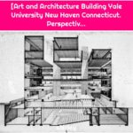 [Art and Architecture Building Yale University New Haven Connecticut. Perspectiv...