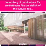 laboratory of architecture 3's mediatheque fills the deficit of the cultural fac...