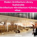 Modern Architecture Library Sustainable Architecture-#Architecture #Library #Mod...