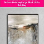 Large Contemporary Art,Beige Painting,Brown Painting,Painting On Canvas,Abstract Wall Art,Rich Texture Painting,Large Black White Painting
