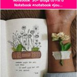 30 Beautiful Ways to Fill a Notebook 30+ Ways to Fill a Notebook #notebook #jou...