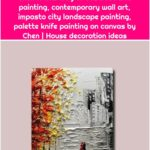 A new way of abstract wall painting, contemporary wall art, impasto city landscape painting, palette knife painting on canvas by Chen A new way of abstract wall painting, contemporary wall art, impasto city landscape painting, palette knife painting on canvas by Chen | House decoration ideas