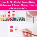 How To Mix Pastel Colors Using Watercolor | Susan Chiang How to mix pastels wit...
